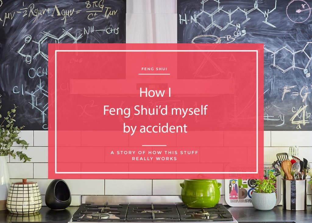 How I Feng Shui\'d myself by accident - Issy Zinaburg